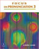 Focus on Pronunciation, High-Intermediate - Advanced, Lane, Linda, 0130978795