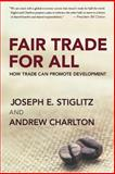 Fair Trade for All, Joseph E. Stiglitz and Andrew Charlton, 0195328795