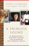 A Princess Found, Sarah Culberson and Tracy Trivas, 0312378793