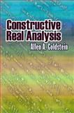 Constructive Real Analysis, Goldstein, Allen A. and Mathematics, 0486488799