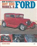 How to Build a Hot Rod Model A Ford, Dennis W. Parks, 0760308799