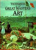 Techniques of the Great Masters of Art, Januszczak, Waldemar, 0890098794