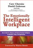 The Emotionally Intelligent Workplace : How to Select for, Measure, and Improve Emotional Intelligence in Individuals, Groups, and Organizations, , 1118308794