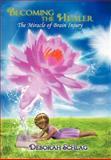 Becoming the Healer, Deborah L. Schlag, 1452558795