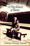 A Necklace of Bees, Dannye Romine Powell, 1557288798