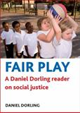 Fair Play : A Daniel Dorling Reader on Social Justice, Dorling, Daniel, 1847428797
