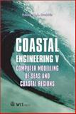 Coastal Engineering V : Computer Modelling of Seas and Coastal Regions, C. A. Brebbia, C. A. Brebbia, 1853128791