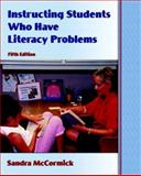 Instructing Students Who Have Literacy Problems, McCormick, Sandra, 0131718797