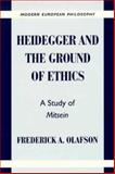 Heidegger and the Ground of Ethics 9780521638791
