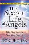 The Secret Life of Angels, Ron Rhodes, 0736948791
