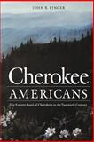 Cherokee Americans, John R. Finger and John Finger, 0803268793