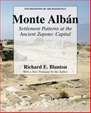 Monte Alban : Settlement Patterns at the Ancient Zapotec Capital, Blanton, Richard E., 0971958793