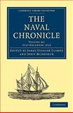 The Naval Chronicle: Volume 40, July-December 1818 : Containing a General and Biographical History of the Royal Navy of the United Kingdom with a Variety of Original Papers on Nautical Subjects, , 1108018793