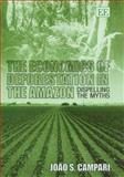 The Economics of Deforestation in the Amazon : Dispelling the Myths, Campari, Joaao S., 1843768798