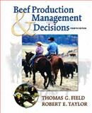 Beef Production and Management Decisions, Field, Thomas G. and Taylor, Robert W., 0130888796