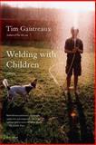 Welding with Children, Tim Gautreaux, 0312428790