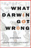 What Darwin Got Wrong, Jerry Fodor and Massimo Piattelli-Palmarini, 0374288798