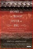 Home Is a Roof over a Pig, Aminta Arrington, 1468308793