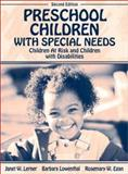 Preschool Children with Special Needs : Children at Risk, Children with Disabilities, Lerner, Janet W. and Lowenthal, Barbara, 0205358799
