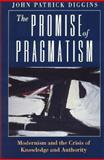 The Promise of Pragmatism, John Patrick Diggins, 0226148793