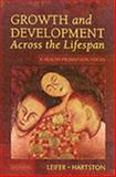 Growth and Development Across the Lifespan : A Health Promotion Focus, Leifer, Gloria and Hartston, Heidi Jaclin, 0721698794