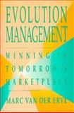 Evolution Management : Winning in Tomorrow's Marketplace, Van der Erve, Marc, 0750618795
