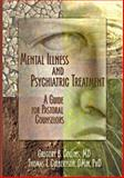 Mental Illness and Psychiatric Treatment : A Guide for Pastoral Counselors, Collins, Gregory B. and Culbertson, Thomas, 0789018799