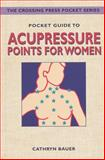 Pocket Guide to Acupressure Points for Women, Cathryn Bauer, 0895948796