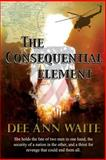 The Consequential Element, Dee Ann Waite, 1490528792
