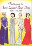 Fashions of the First Ladies Paper Dolls, Tom Tierney, 0486448797