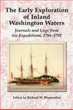 The Early Exploration of Inland Washington Waters, Richard W. Blumenthal, 0786418796