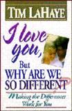I Love You, but Why Are We So Different?, Tim LaHaye, 0890818797