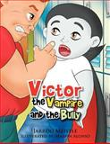 Victor the Vampire and the Bully, Jarrod Meistle, 1469138794