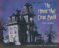The House That Drac Built, Judy Sierra, 0152018794