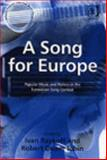A Song for Europe : Popular Music and Politics in the Eurovision Song Contest, Raykoff, Ivan and Tobin, Robert, 0754658791