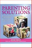 Parenting Solutions : Encouragement for Everyday Parenting, Rice, Joan, 1557788790