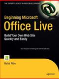 Beginning Microsoft Office Live : Build Your Own Web Site Quickly and Easily, Pitre, Rahul, 1590598792