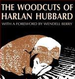 The Woodcuts of Harlan Hubbard, Harlan Hubbard, 0813118794