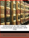 Catalogue of the Dante Collection Additions 1898-1920, Mary Fowler, 1146448791