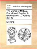 The Works of Moliere, French and English In, Molière, 1170418791