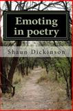 Emoting in Poetry, Shaun Dickinson, 1497388791