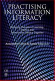 Practising Information Literacy : Bringing Theories of Learning, Practice and Information Literacy Together, , 187693879X