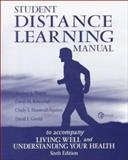 Healthy Living and Understanding Your Health : Distance Learning Manual, Teague, Michael and Rosenthal, David, 0072358793