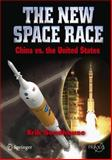 The New Space Race: China vs. USA : China vs. USA, Seedhouse, Erik, 144190879X
