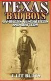 Texas Bad Boys, J. Lee Butts, 1556228791
