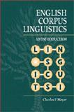 English Corpus Linguistics : An Introduction, Meyer, Charles F., 0521808790