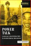 Power Talk : Language and Interaction in Institutional Discourse, Thornborrow, Joanna, 0582368790