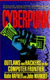 Cyberpunk : Outlaws and Hackers on the Computer Frontier, Hafner, Katie and Markoff, John, 067177879X