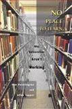 No Place to Learn : Why Universities Aren't Working, Pocklington, Tom and Tupper, Allan, 0774808799
