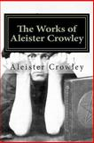 The Works of Aleister Crowley, Aleister Crowley, 1493788795